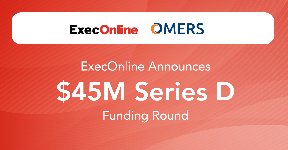 ExecOnline Announces Additional $45 Million Series D Funding
